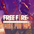 Free Fire Gaming Pro Tips